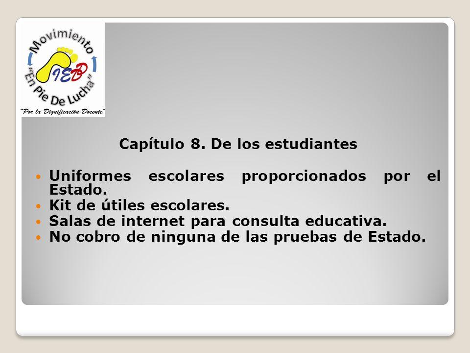 Capítulo 8. De los estudiantes Uniformes escolares proporcionados por el Estado. Kit de útiles escolares. Salas de internet para consulta educativa. N