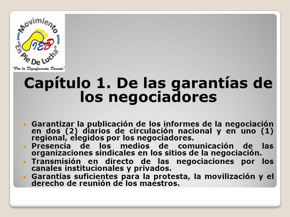 Capítulo 1. De las garantías de los negociadores Garantizar la publicación de los informes de la negociación en dos (2) diarios de circulación naciona