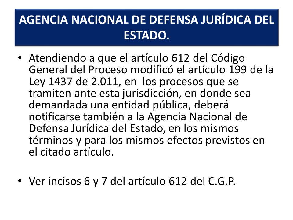 Atendiendo a que el artículo 612 del Código General del Proceso modificó el artículo 199 de la Ley 1437 de 2.011, en los procesos que se tramiten ante
