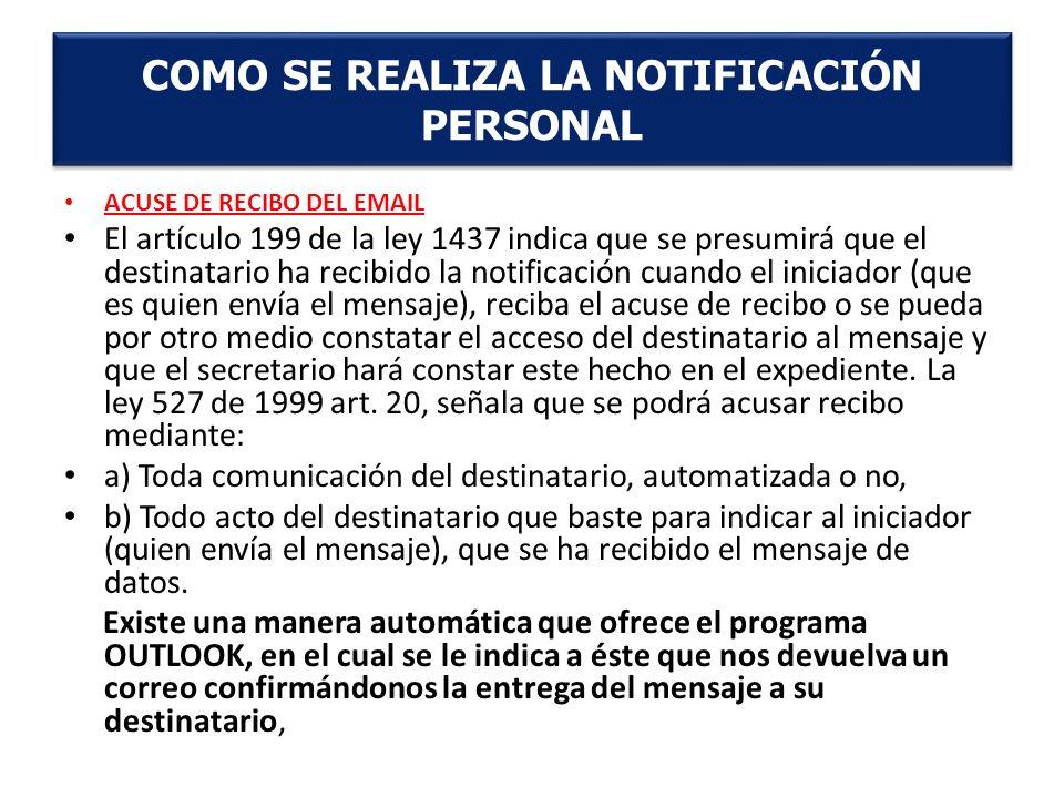 ACUSE DE RECIBO DEL EMAIL El artículo 199 de la ley 1437 indica que se presumirá que el destinatario ha recibido la notificación cuando el iniciador (