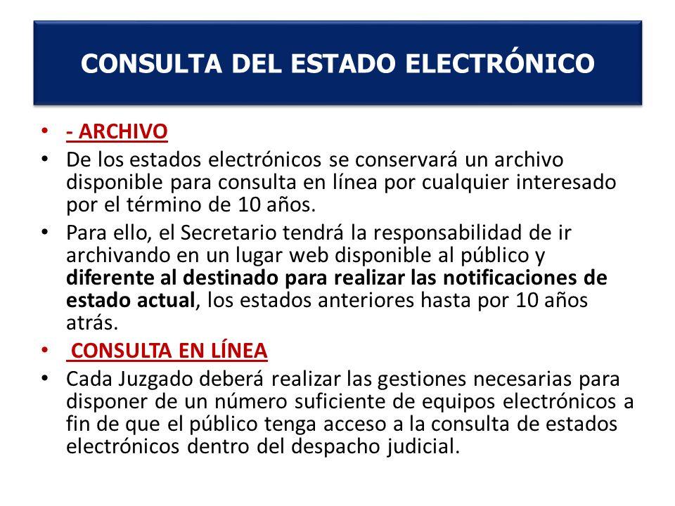 - ARCHIVO De los estados electrónicos se conservará un archivo disponible para consulta en línea por cualquier interesado por el término de 10 años. P