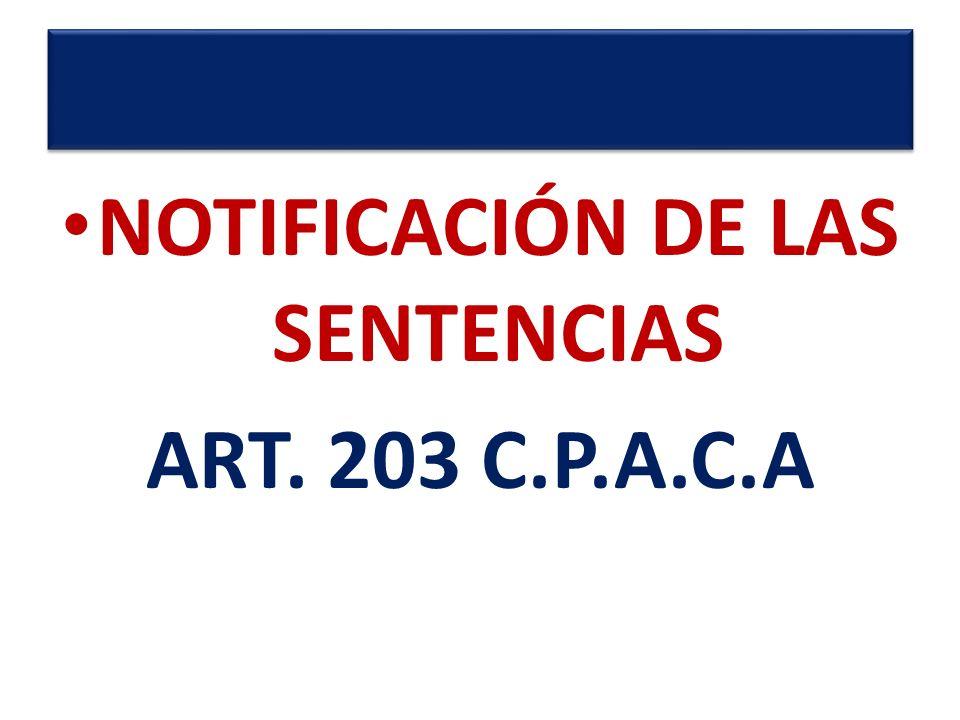 NOTIFICACIÓN DE LAS SENTENCIAS ART. 203 C.P.A.C.A