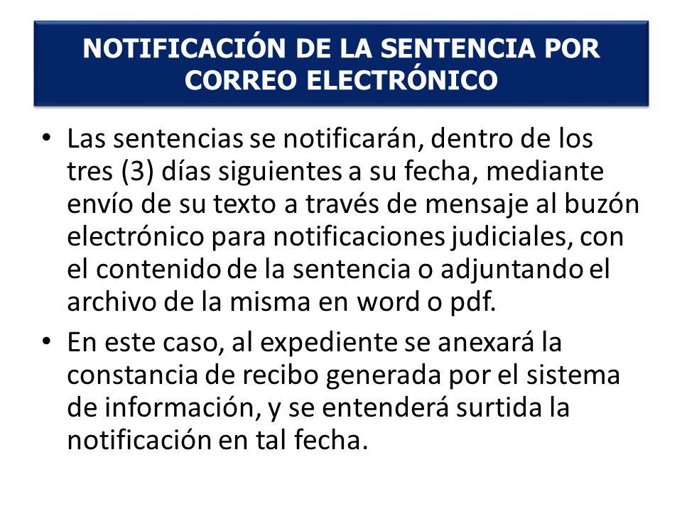 Las sentencias se notificarán, dentro de los tres (3) días siguientes a su fecha, mediante envío de su texto a través de mensaje al buzón electrónico