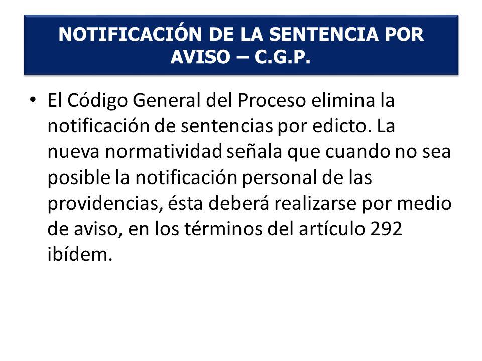 El Código General del Proceso elimina la notificación de sentencias por edicto. La nueva normatividad señala que cuando no sea posible la notificación