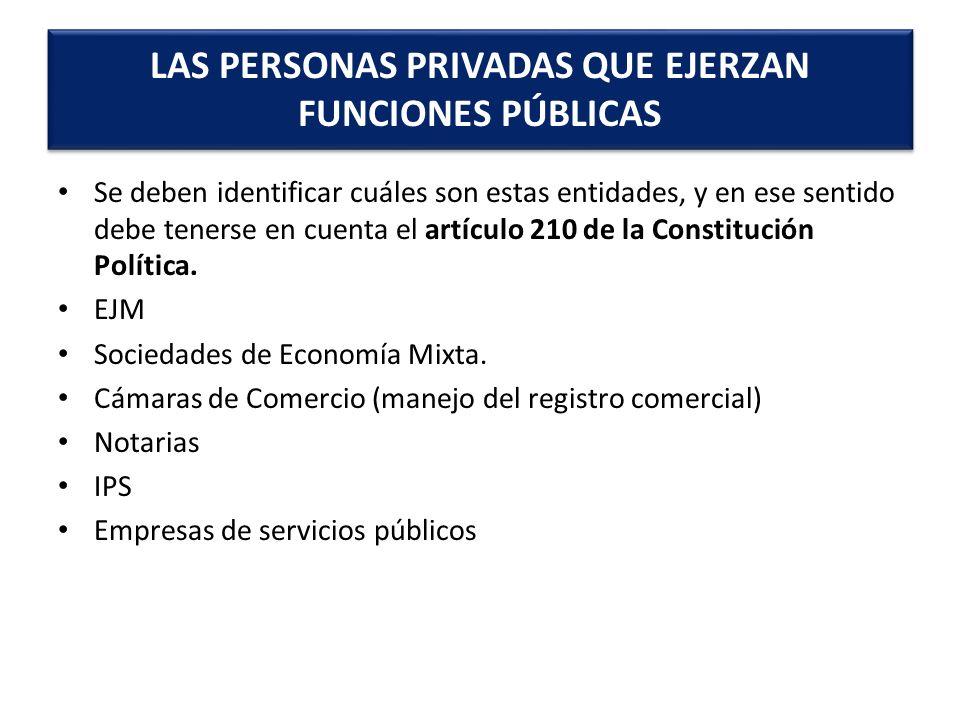 Se deben identificar cuáles son estas entidades, y en ese sentido debe tenerse en cuenta el artículo 210 de la Constitución Política. EJM Sociedades d
