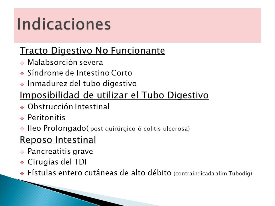 Tracto Digestivo No Funcionante Malabsorción severa Síndrome de Intestino Corto Inmadurez del tubo digestivo Imposibilidad de utilizar el Tubo Digesti