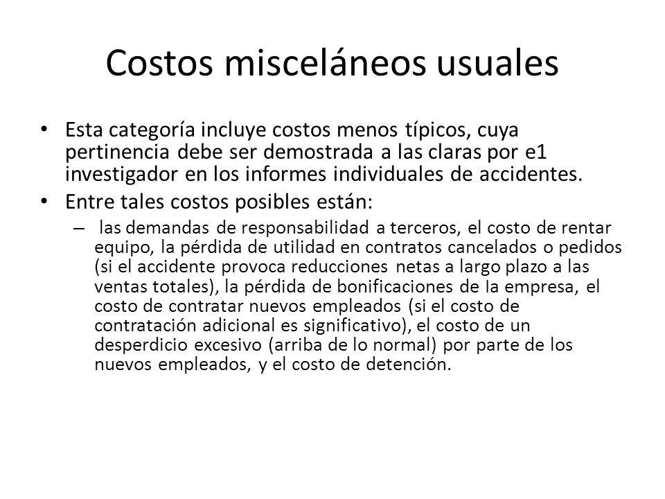 Costos misceláneos usuales Esta categoría incluye costos menos típicos, cuya pertinencia debe ser demostrada a las claras por e1 investigador en los i
