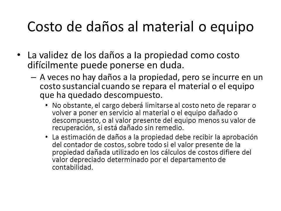 Costo de daños al material o equipo La validez de los daños a Ia propiedad como costo difícilmente puede ponerse en duda. – A veces no hay daños a Ia