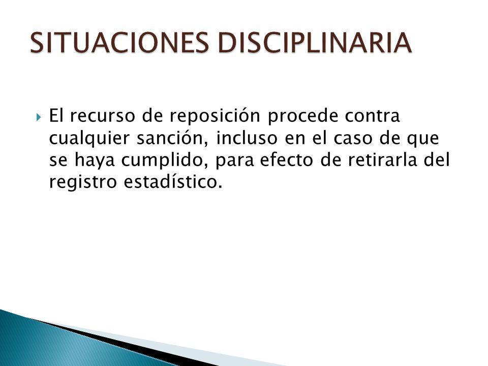 El recurso de reposición procede contra cualquier sanción, incluso en el caso de que se haya cumplido, para efecto de retirarla del registro estadísti