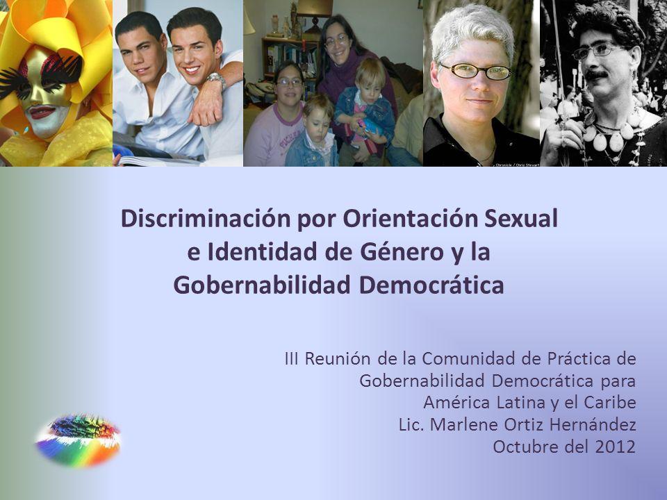 Discriminación por Orientación Sexual e Identidad de Género y la Gobernabilidad Democrática III Reunión de la Comunidad de Práctica de Gobernabilidad