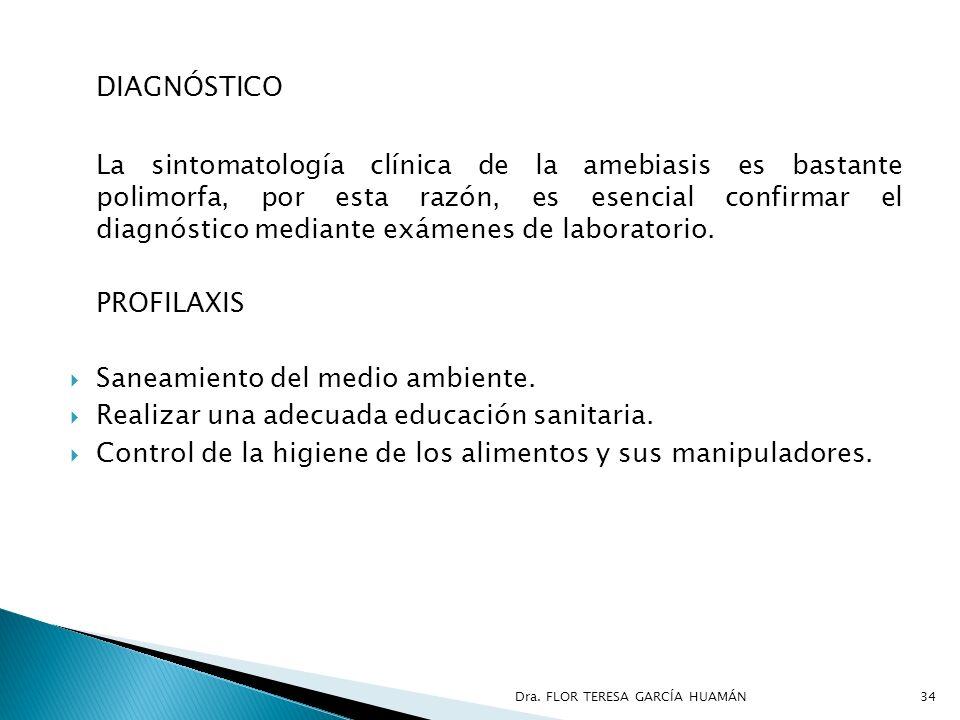 DIAGNÓSTICO La sintomatología clínica de la amebiasis es bastante polimorfa, por esta razón, es esencial confirmar el diagnóstico mediante exámenes de