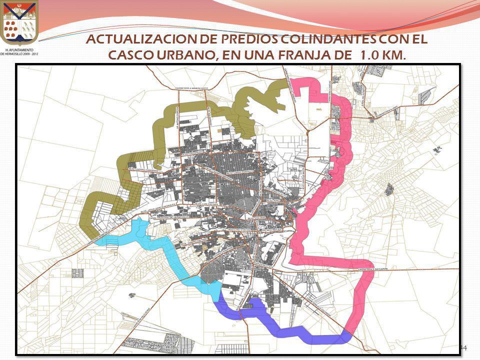 14 ACTUALIZACION DE PREDIOS COLINDANTES CON EL CASCO URBANO, EN UNA FRANJA DE 1.0 KM.