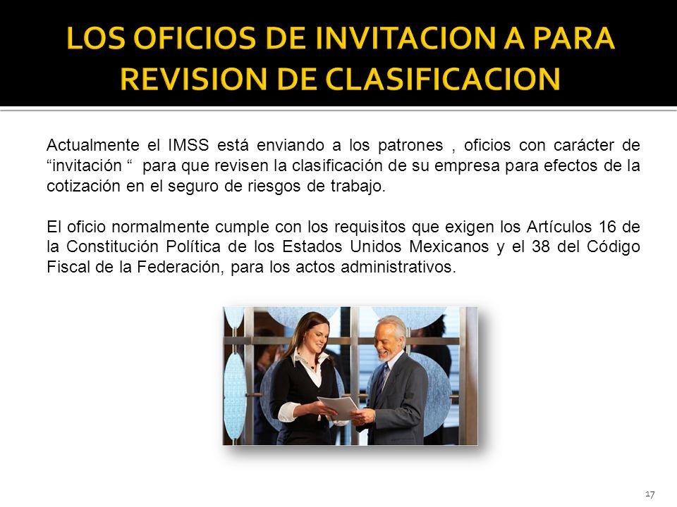 Actualmente el IMSS está enviando a los patrones, oficios con carácter de invitación para que revisen la clasificación de su empresa para efectos de l