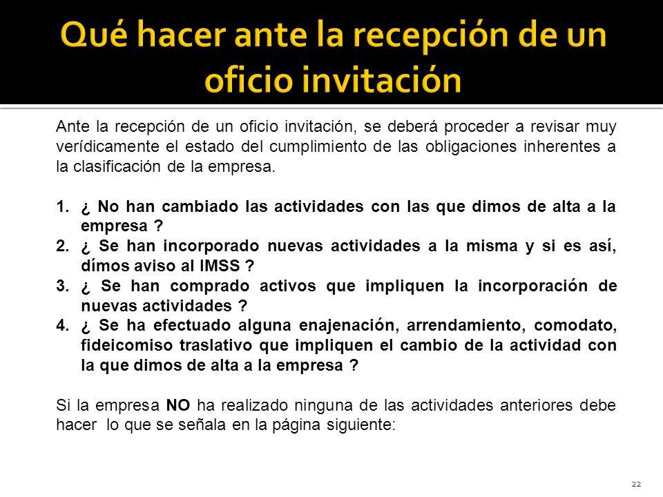 22 Ante la recepción de un oficio invitación, se deberá proceder a revisar muy verídicamente el estado del cumplimiento de las obligaciones inherentes