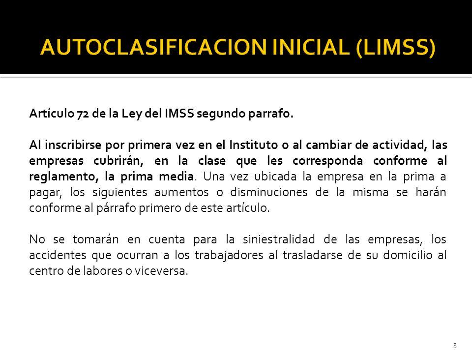Artículo 72 de la Ley del IMSS segundo parrafo. Al inscribirse por primera vez en el Instituto o al cambiar de actividad, las empresas cubrirán, en la