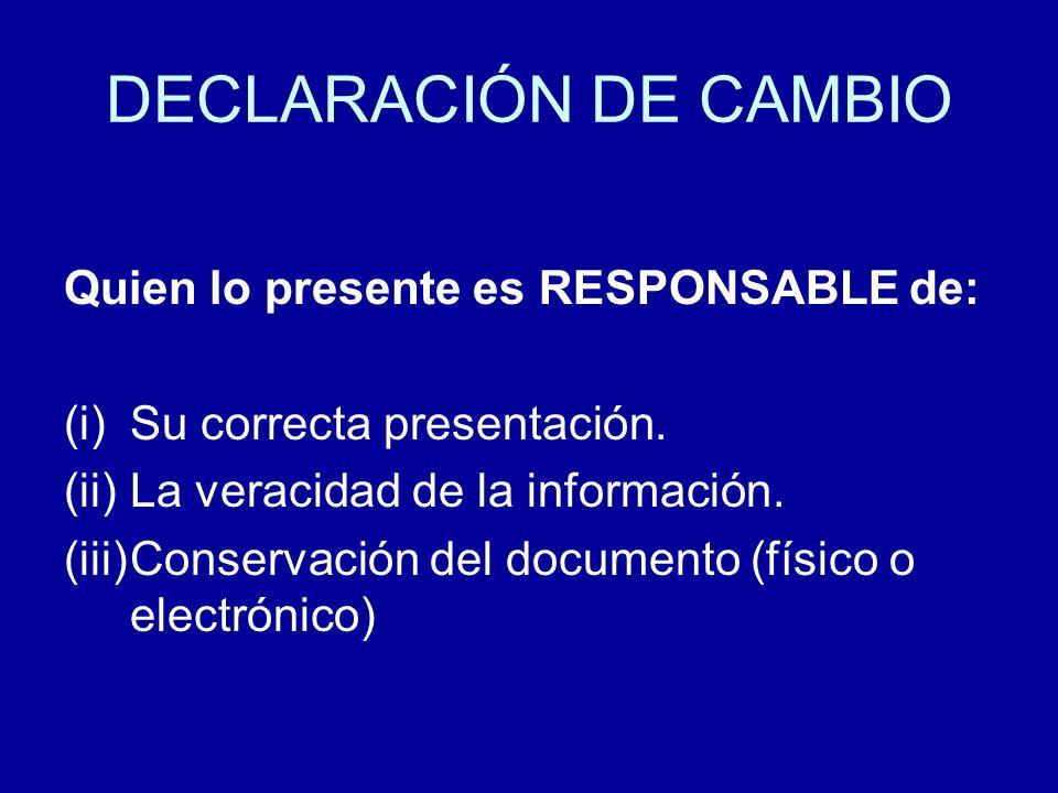 Quien lo presente es RESPONSABLE de: (i)Su correcta presentación. (ii)La veracidad de la información. (iii)Conservación del documento (físico o electr