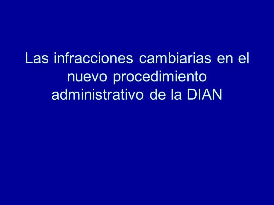 Las infracciones cambiarias en el nuevo procedimiento administrativo de la DIAN