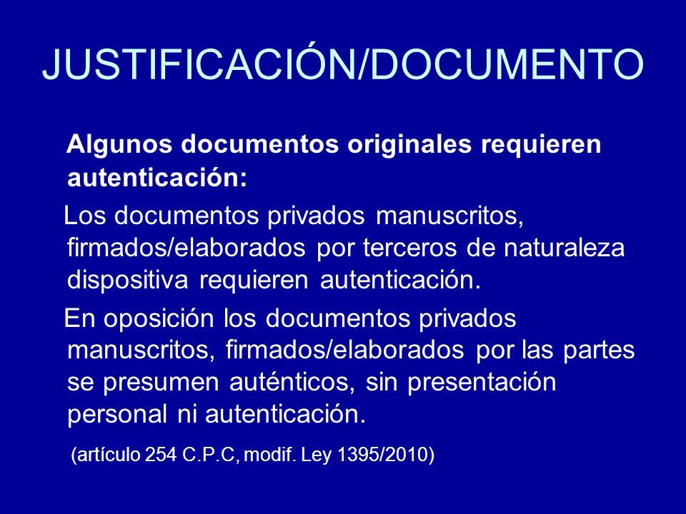 JUSTIFICACIÓN/DOCUMENTO Algunos documentos originales requieren autenticación: Los documentos privados manuscritos, firmados/elaborados por terceros d