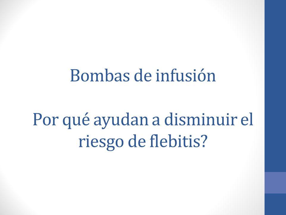 Bombas de infusión Por qué ayudan a disminuir el riesgo de flebitis?