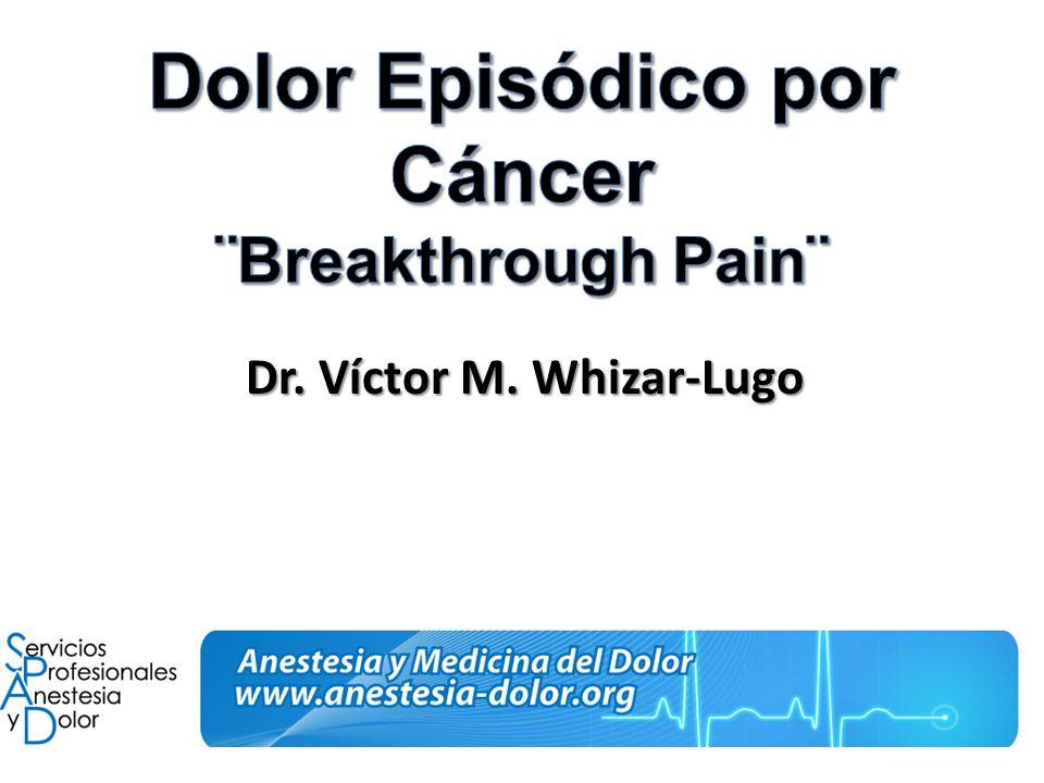 El 60 al 90 % de los pacientes con cáncer mueren con dolor, y el 19 al 95% de las personas con cáncer cursan con dolor episódico Clin J Pain.