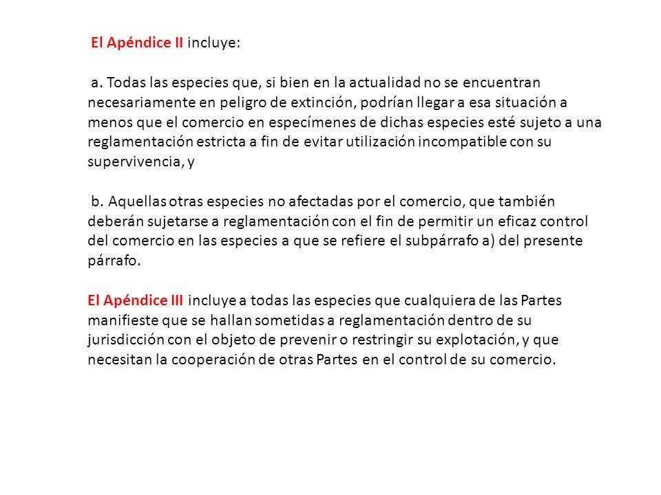 El Apéndice II incluye: a.