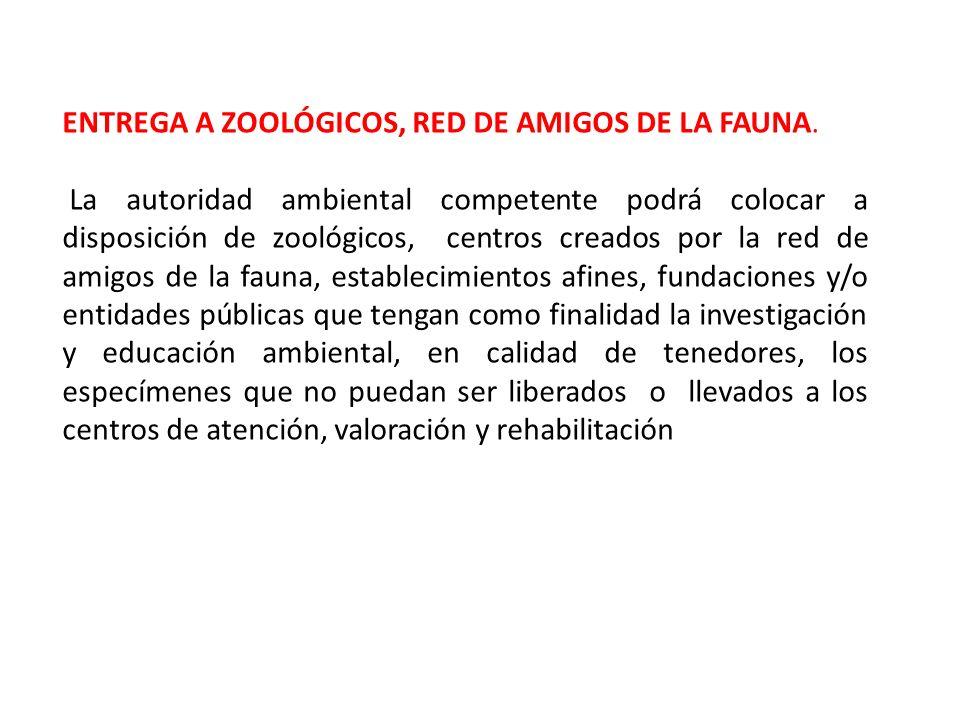 ENTREGA A ZOOLÓGICOS, RED DE AMIGOS DE LA FAUNA.