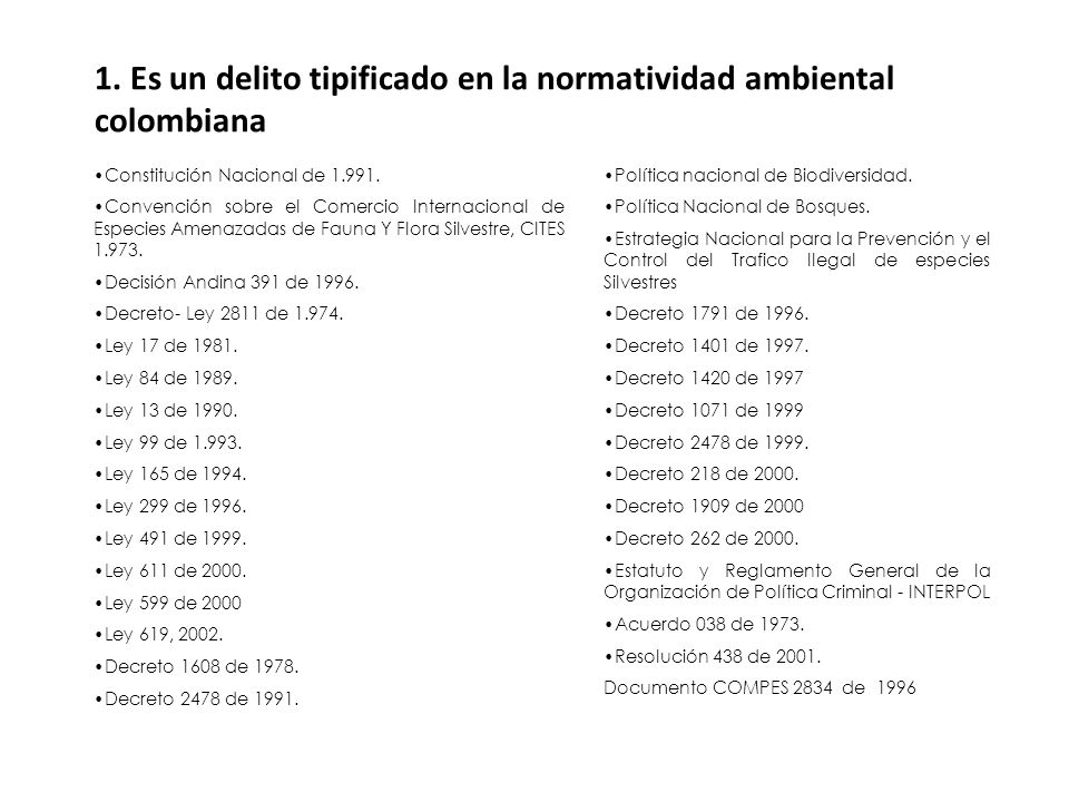 1.Es un delito tipificado en la normatividad ambiental colombiana Constitución Nacional de 1.991.
