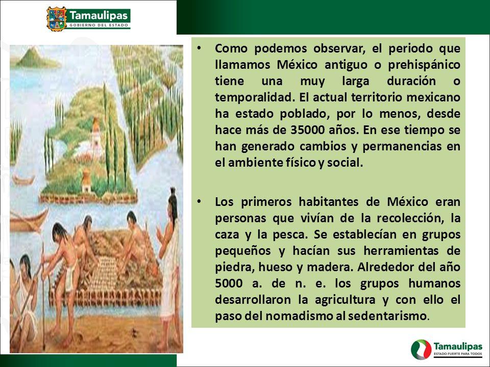 Como podemos observar, el periodo que llamamos México antiguo o prehispánico tiene una muy larga duración o temporalidad. El actual territorio mexican