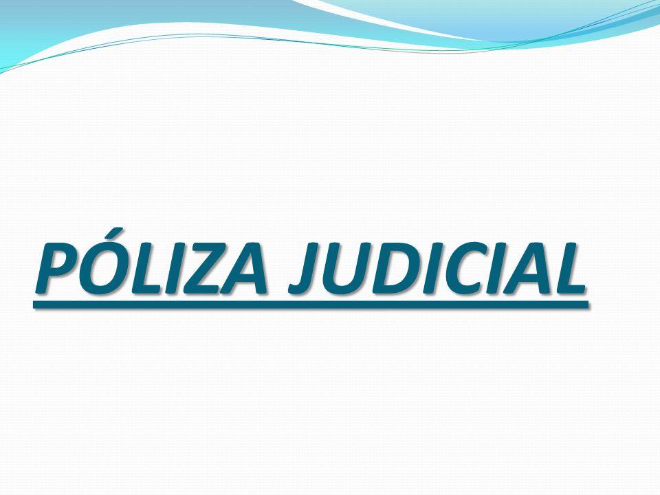 PÓLIZA JUDICIAL