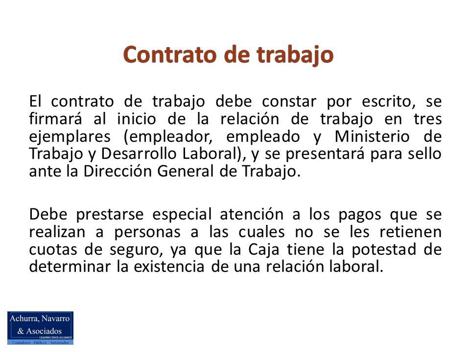 El contrato de trabajo debe constar por escrito, se firmará al inicio de la relación de trabajo en tres ejemplares (empleador, empleado y Ministerio de Trabajo y Desarrollo Laboral), y se presentará para sello ante la Dirección General de Trabajo.