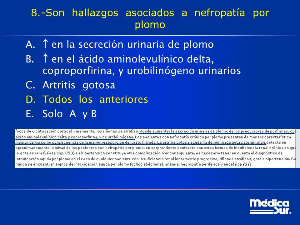 8.-Son hallazgos asociados a nefropatía por plomo A.