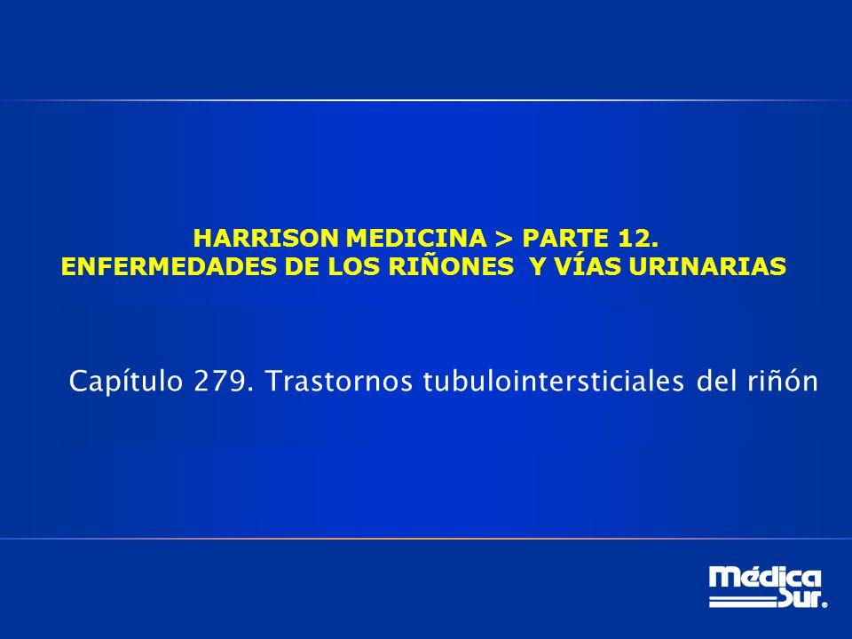 HARRISON MEDICINA > PARTE 12.ENFERMEDADES DE LOS RIÑONES Y VÍAS URINARIAS Capítulo 279.
