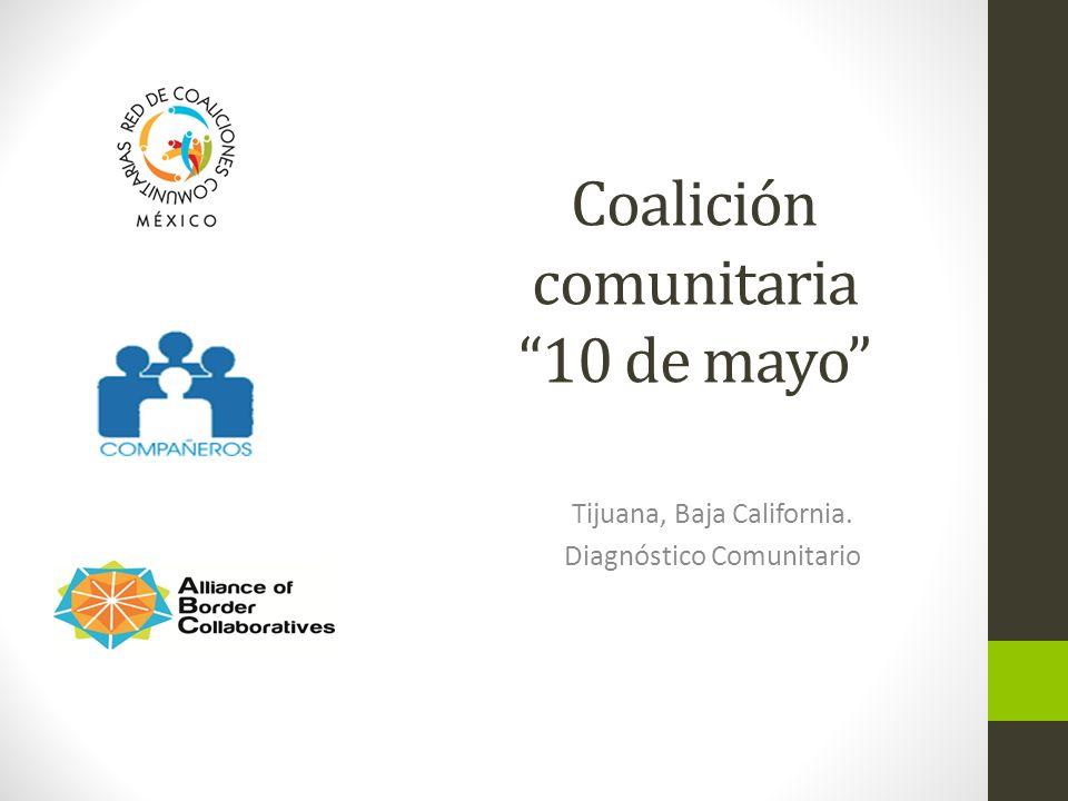 Coalición comunitaria 10 de mayo Tijuana, Baja California. Diagnóstico Comunitario