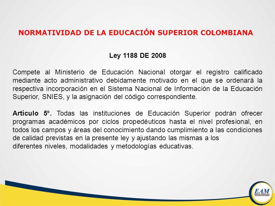 Ley 1188 DE 2008 Compete al Ministerio de Educación Nacional otorgar el registro calificado mediante acto administrativo debidamente motivado en el qu