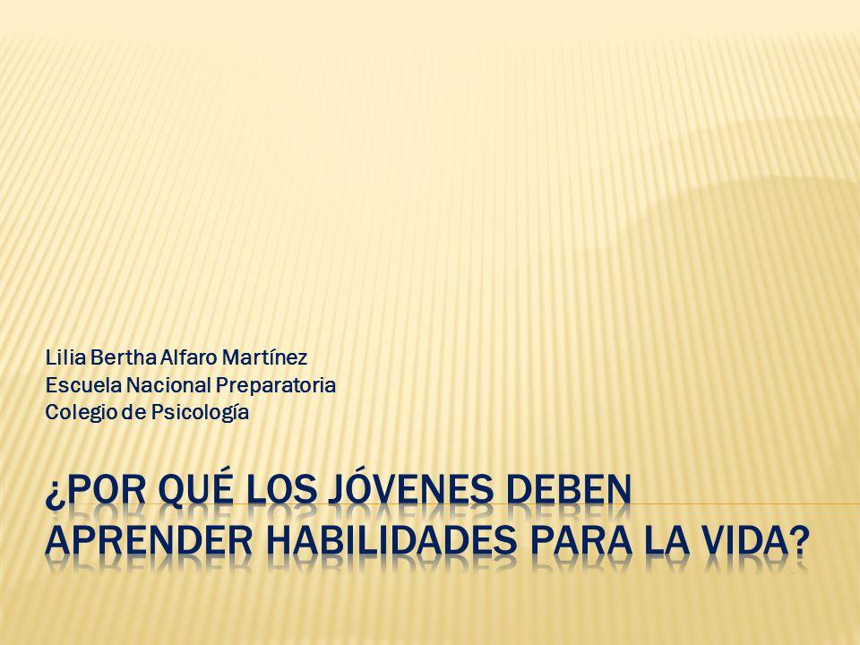 Lilia Bertha Alfaro Martínez Escuela Nacional Preparatoria Colegio de Psicología