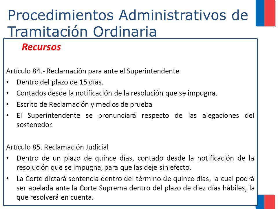 Procedimientos Administrativos de Tramitación Ordinaria Recursos Artículo 84.- Reclamación para ante el Superintendente Dentro del plazo de 15 días. C