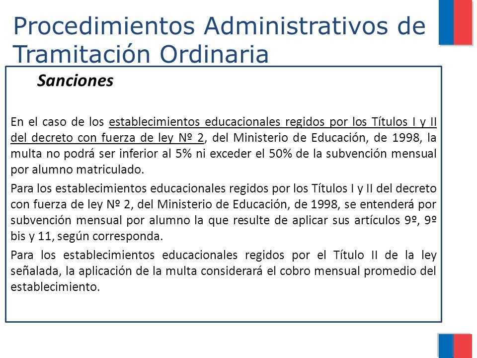 Procedimientos Administrativos de Tramitación Ordinaria Sanciones En el caso de los establecimientos educacionales regidos por los Títulos I y II del