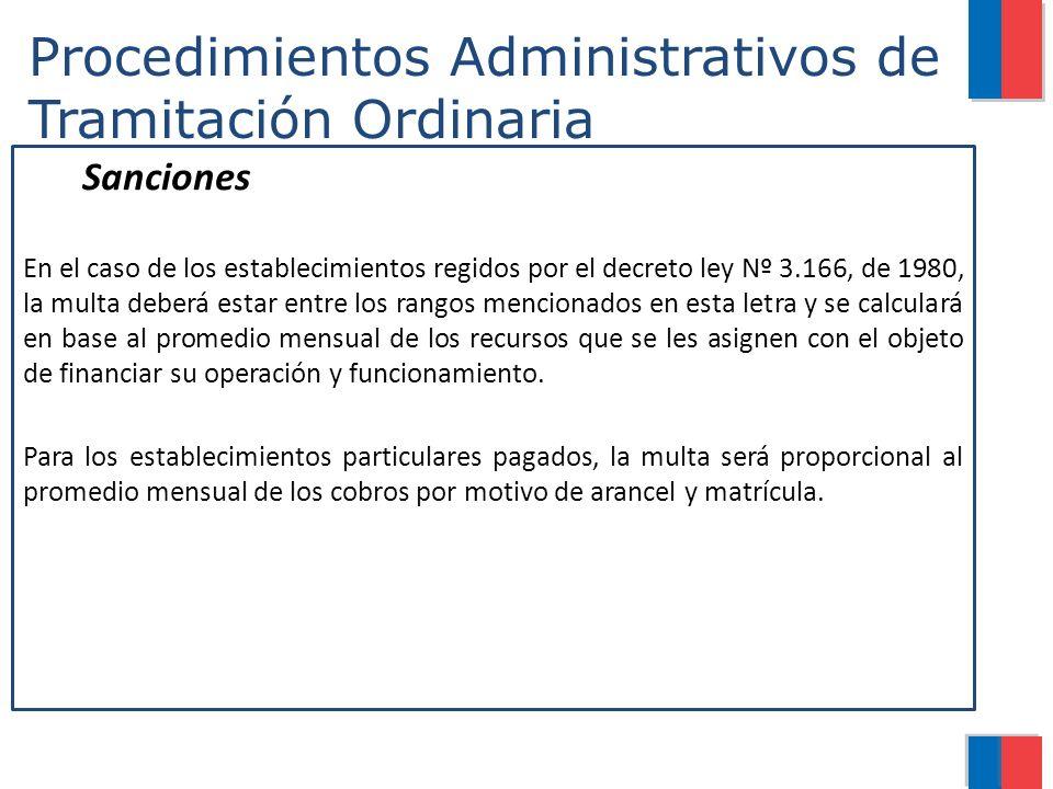 Procedimientos Administrativos de Tramitación Ordinaria Sanciones En el caso de los establecimientos regidos por el decreto ley Nº 3.166, de 1980, la