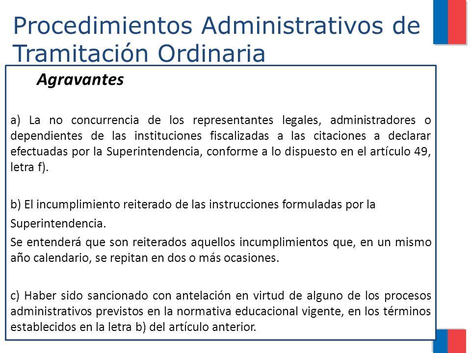 Procedimientos Administrativos de Tramitación Ordinaria Agravantes a) La no concurrencia de los representantes legales, administradores o dependientes