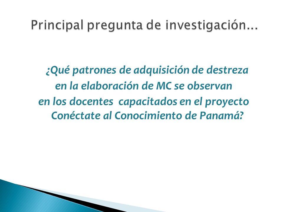 ¿Qué patrones de adquisición de destreza en la elaboración de MC se observan en los docentes capacitados en el proyecto Conéctate al Conocimiento de P