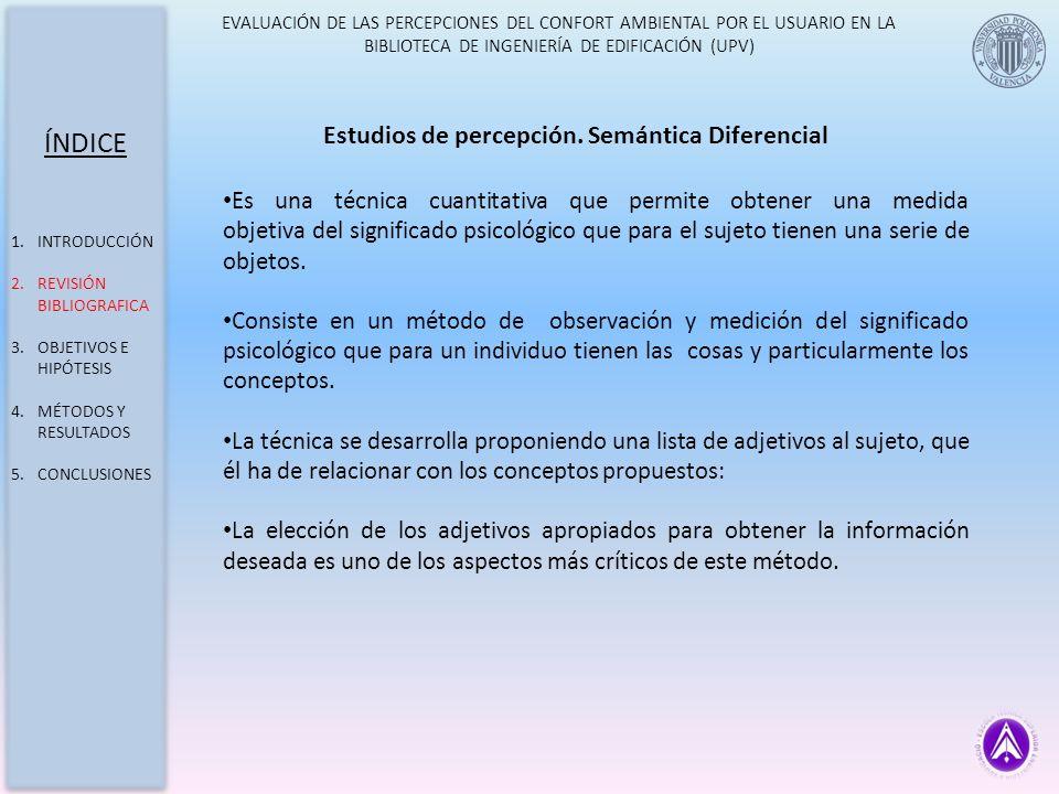EVALUACIÓN DE LAS PERCEPCIONES DEL CONFORT AMBIENTAL POR EL USUARIO EN LA BIBLIOTECA DE INGENIERÍA DE EDIFICACIÓN (UPV) ÍNDICE 1.INTRODUCCIÓN 2.REVISIÓN BIBLIOGRAFICA 3.OBJETIVOS E HIPÓTESIS 4.MÉTODOS Y RESULTADOS 5.CONCLUSIONES Obtención de los modelos de predicción También se realiza un análisis de regresión lineal de donde podemos sacar un modelo matemático que explique la incidencia de cada percepción.