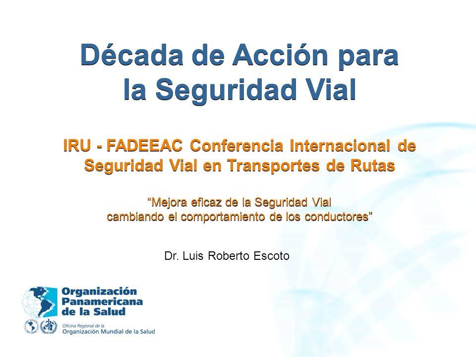 Década de Acción para la Seguridad Vial IRU - FADEEAC Conferencia Internacional de Seguridad Vial en Transportes de RutasMejora eficaz de la Seguridad