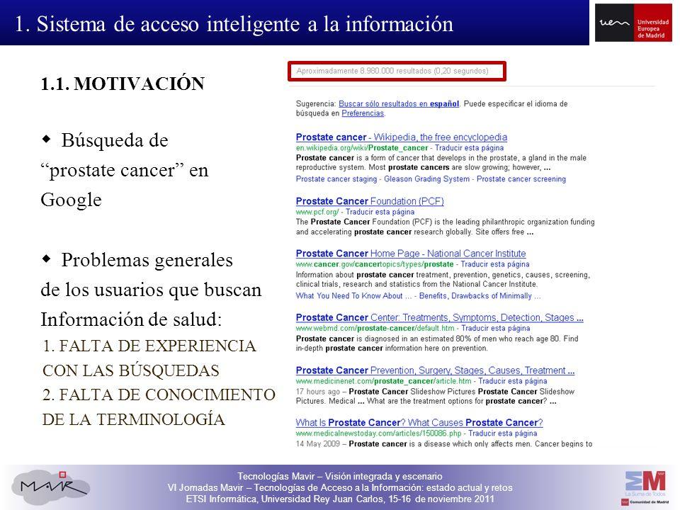 Tecnologías Mavir – Visión integrada y escenario VI Jornadas Mavir – Tecnologías de Acceso a la Información: estado actual y retos ETSI Informática, Universidad Rey Juan Carlos, 15-16 de noviembre 2011 1.