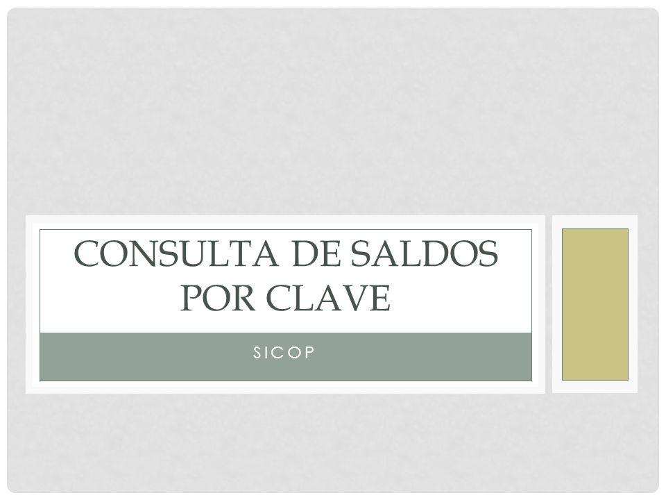 SICOP CONSULTA DE SALDOS POR CLAVE