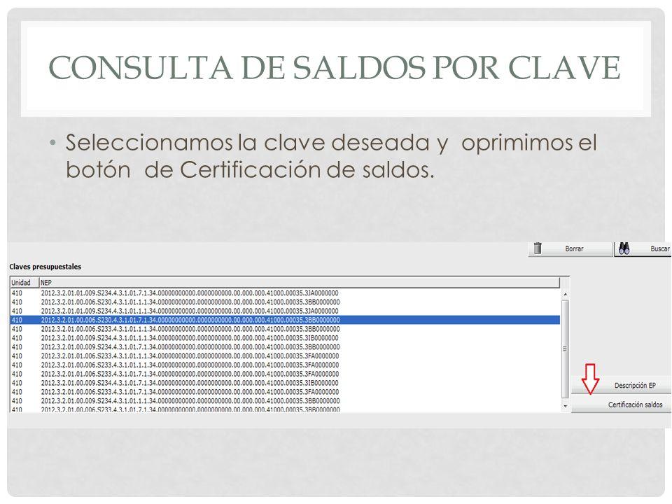 CONSULTA DE SALDOS POR CLAVE Nos mostrara el reporte de nuestro presupuesto ordenado por mes.