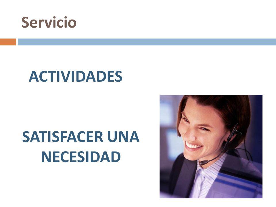 Servicio ACTIVIDADES SATISFACER UNA NECESIDAD