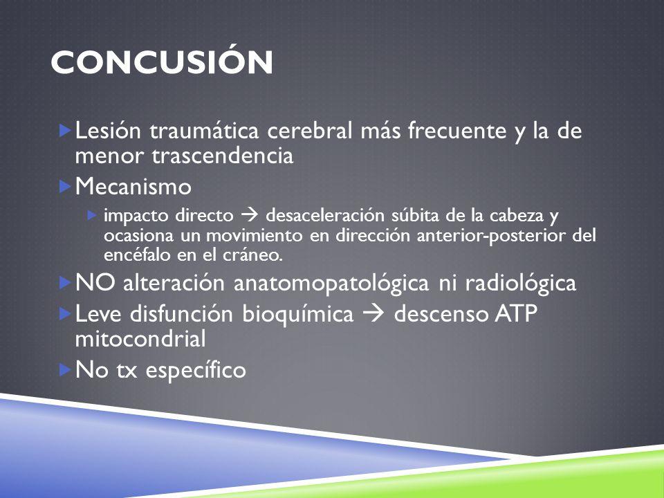 Lesión traumática cerebral más frecuente y la de menor trascendencia Mecanismo impacto directo desaceleración súbita de la cabeza y ocasiona un movimi