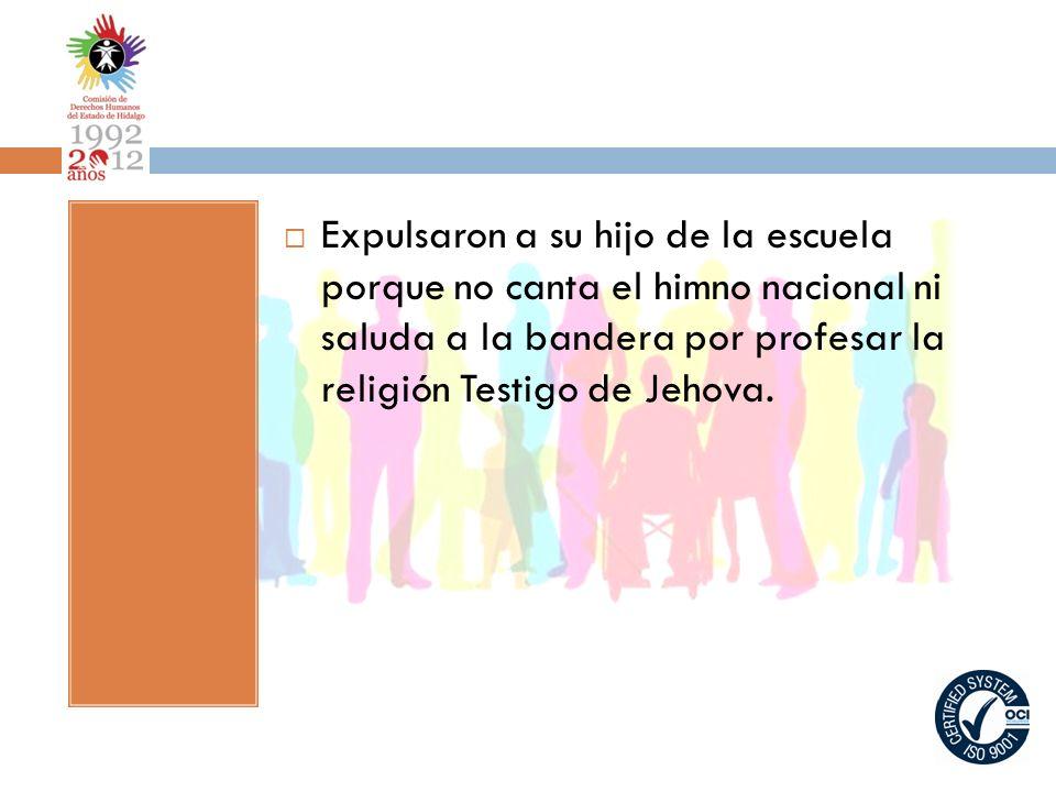 Expulsaron a su hijo de la escuela porque no canta el himno nacional ni saluda a la bandera por profesar la religión Testigo de Jehova.