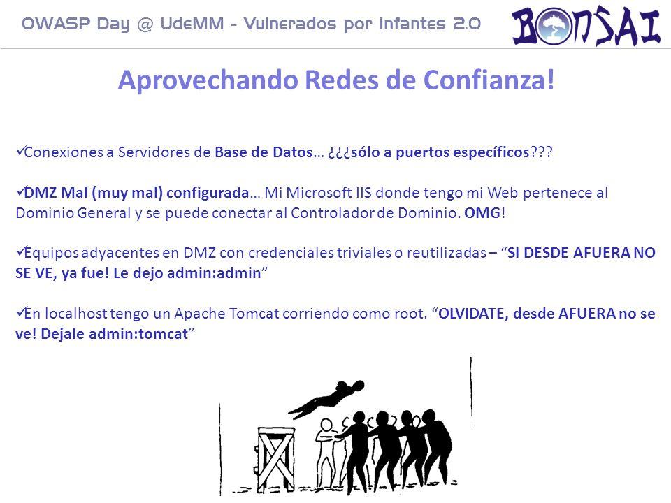 10 OWASP Day @ UdeMM - Vulnerados por Infantes 2.0 Conexiones a Servidores de Base de Datos… ¿¿¿sólo a puertos específicos??? DMZ Mal (muy mal) config