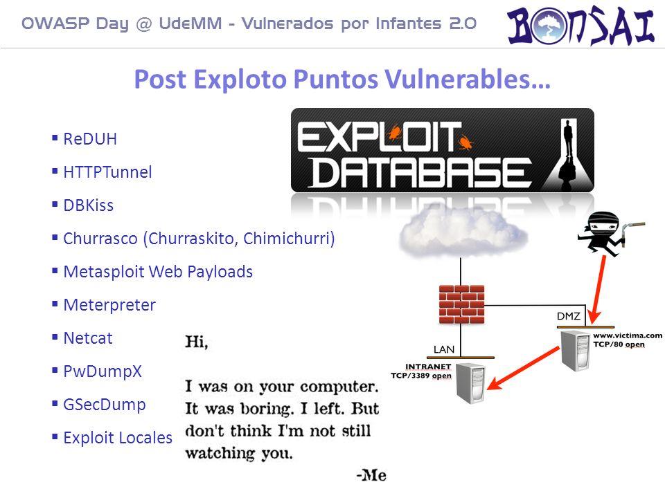 16 OWASP Day @ UdeMM - Vulnerados por Infantes 2.0 ReDUH HTTPTunnel DBKiss Churrasco (Churraskito, Chimichurri) Metasploit Web Payloads Meterpreter Ne